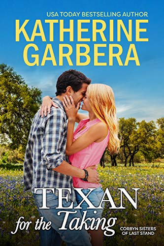 Texan for the Taking (Corbyn Sisters of Last Stand Book 3) Katherine Garbera