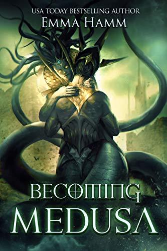 Becoming Medusa: A Greek God Romance (Myths and Monsters Book 2) Kindle Emma Hamm