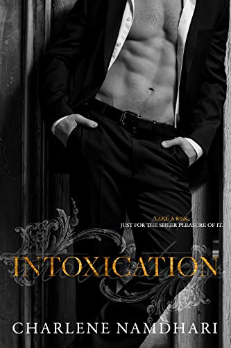Intoxication: An Age Gap/Love triangle Charlene Namdhari
