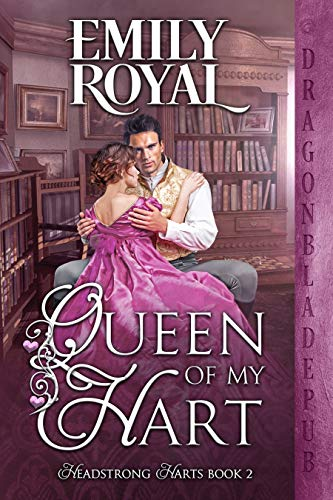 Queen of my Hart (Headstrong Harts Book 2) Emily Royal