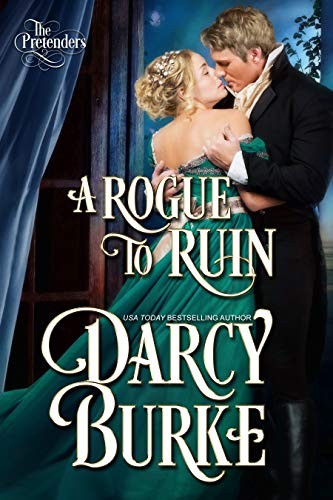 A Rogue to Ruin (The Untouchables: The Pretenders Book 3) Darcy Burke