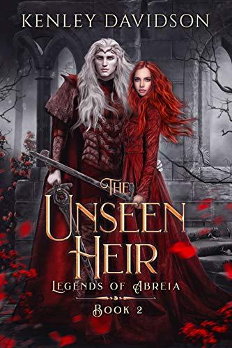 The Unseen Heir (Legends of Abreia Book 2) Kenley Davidson