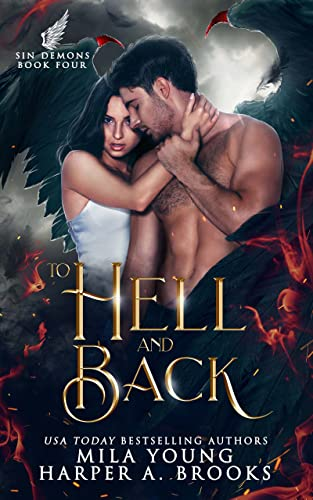 To Hell and Back: A Demon Romance (Sin Demons Book 4) Mila Young and Harper A. Brooks