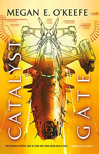 Catalyst Gate (The Protectorate Book 3) Megan E. O'Keefe
