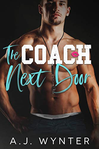 The Coach Next Door (Laketown Hockey Book 3) A.J. Wynter