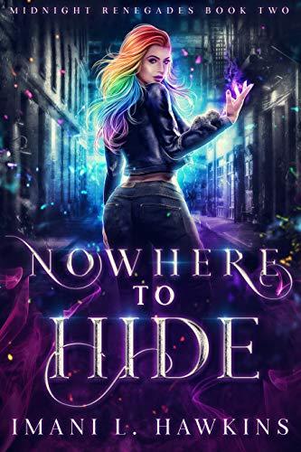 Nowhere to Hide: A Dark Paranormal Villain Romance (Midnight Renegades Book 2) Imani L. Hawkins