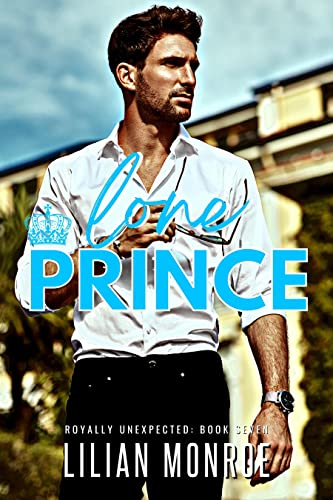 Lone Prince: An Accidental Pregnancy Romance (Royally Unexpected Book 7) Lillian Monroe