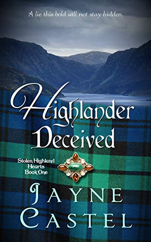 Highlander Deceived: A Medieval Scottish Romance (Stolen Highland Hearts Book 1) Jayne Castel
