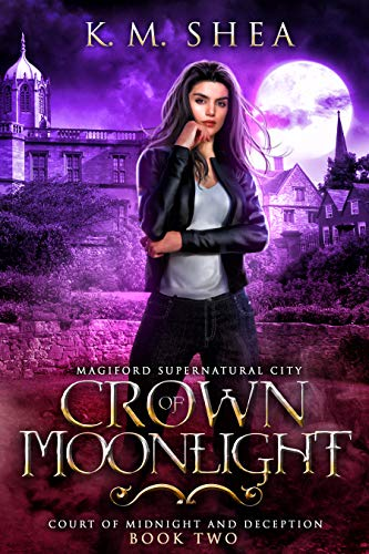 Crown of Moonlight (Court of Midnight and Deception Book 2) K. M. Shea