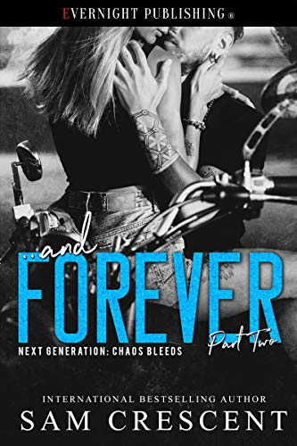 ... and Forever (Next Generation: Chaos Bleeds Book 1) Sam Crescent