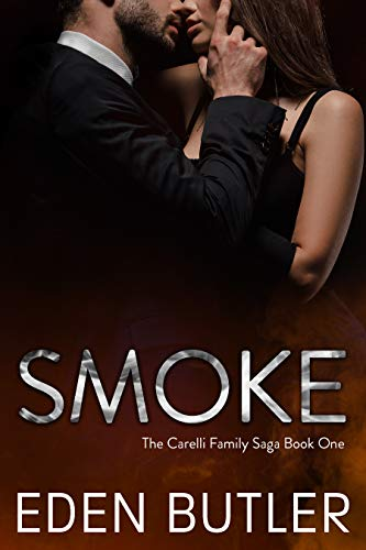 Smoke: The Carelli Family Saga, Book One Eden Butler