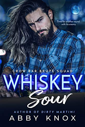 Whiskey Sour (Crow Bar Brute Squad Book 3) Abby Knox