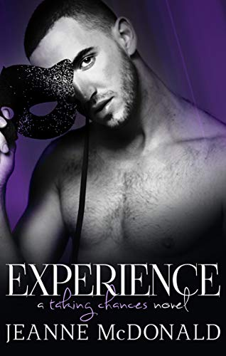 Experience (Taking Chances Series Book 3) Jeanne McDonald