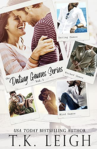 The Dating Games Series Volume One: Books 1-2.5 T.K. Leigh