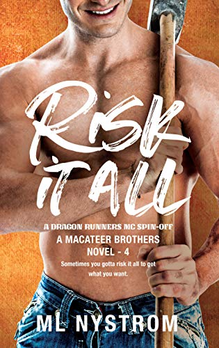 Risk It All (MacAteer Brothers Book 4) ML Nystrom
