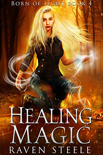 Healing Magic (Born of Light Book 4) Raven Steele