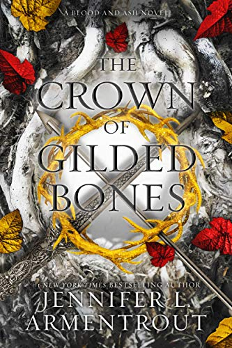 The Crown of Gilded Bones (Blood And Ash Series Book 3) Jennifer L. Armentrout