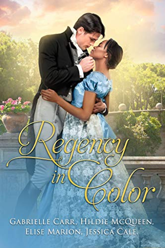 Regency in Color: Collection 1 Gabrielle Carr , Hildie McQueen , et al.