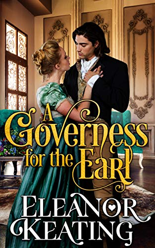 A Governess for the Earl: Regency Historical Romance Eleanor Keating