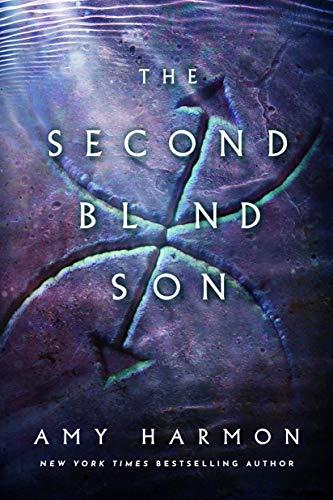 The Second Blind Son (The Chronicles of Saylok) Amy Harmon