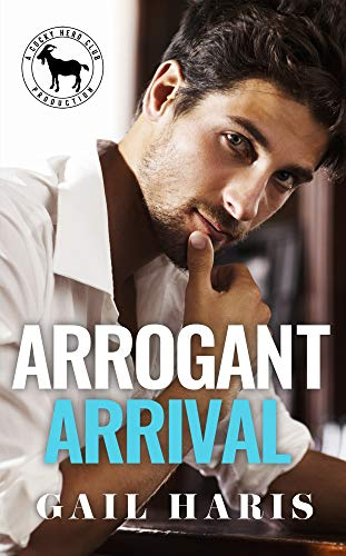Arrogant Arrival: A Hero Club Novel Gail Haris and Hero Club