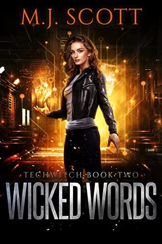 Wicked Words: A Techwitch urban fantasy M.J. Scott