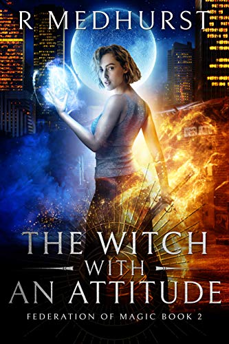 The Witch With An Attitude (Federation of Magic Book 2) Rachel Medhurst