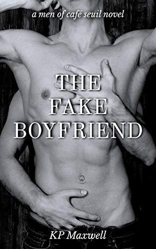 The Fake Boyfriend (Men of Café Seuil Book 2) KP Maxwell