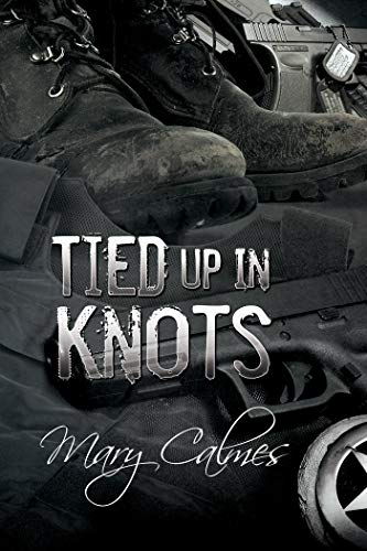 Tied Up In Knots (Marshals Book 3) Mary Calmes