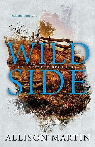 Wild Side (Running Wild Book 2) Allison Martin
