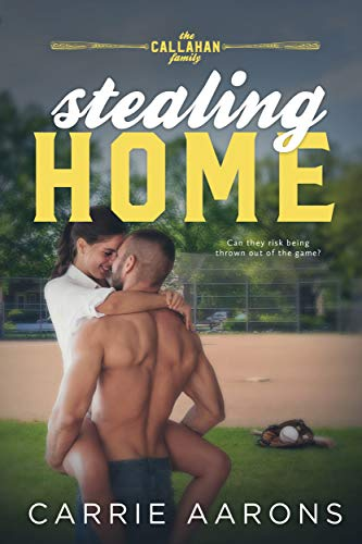 Stealing Home (Callahan Family Book 2) Carrie Aarons