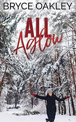 All Aglow: A Lesbian Christmas Romance Bryce Oakley