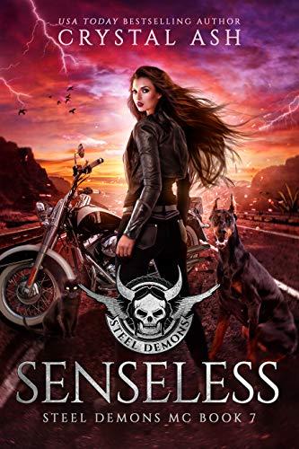 Senseless (Steel Demons MC Book 7) Crystal Ash