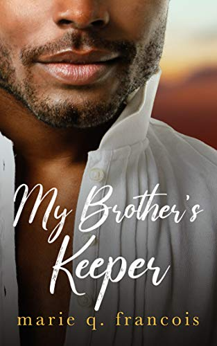 My Brother's Keeper Marie Q. Francois