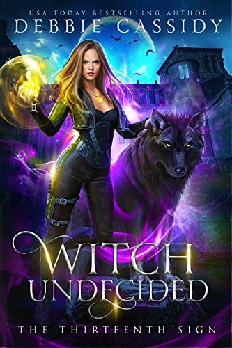 Witch Undecided (The Thirteenth Sign Book 2) Debbie Cassidy