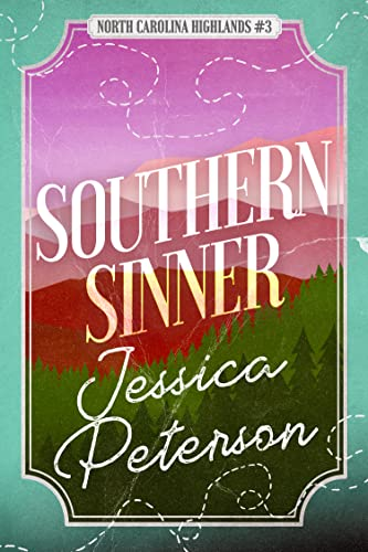 Southern Sinner: A Fake Relationship Romance (North Carolina Highlands Series Book 3) Jessica Peterson