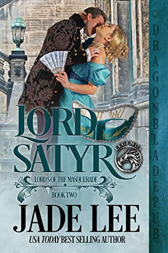 Lord Satyr (Lords of the Masquerade Book 2) Jade Lee