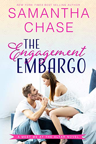 The Engagement Embargo (Meet Me at the Altar Book 1) Samantha Chase
