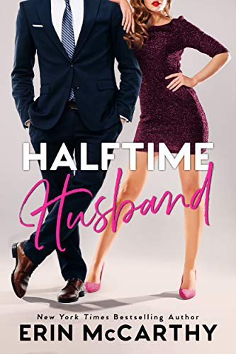 Halftime Husband: A Grumpy Boss Romantic Comedy (Sassy In The City Book 5) Erin McCarthy