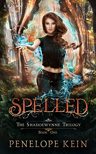 Spelled: Book 1 of the Shadoewynne Series Penelope Kein