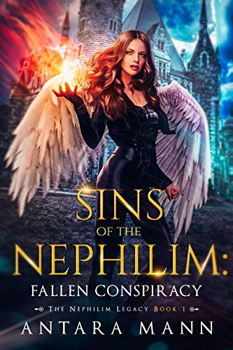 Sins of the Nephilim: Fallen Conspiracy (The Nephilim Legacy Book 1) Antara Mann