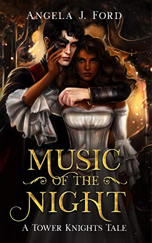 Music of the Night: A Gothic Romance (Tower Knights) Angela J. Ford