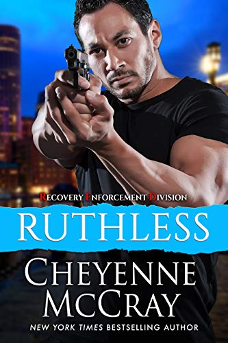 Ruthless (Recovery Enforcement Division Book 1) Cheyenne McCray