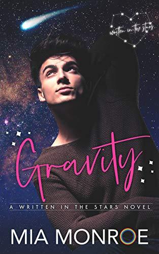 Gravity: Written in the Stars Book 2 Mia Monroe