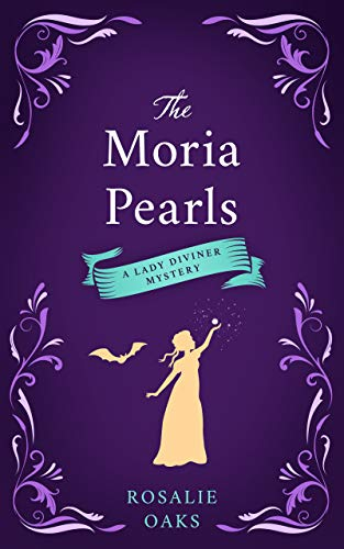 The Moria Pearls (The Lady Diviner series Book 2) Rosalie Oaks