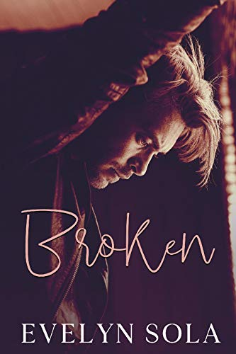 Broken: A Second Chance Contemporary Romance Evelyn Sola