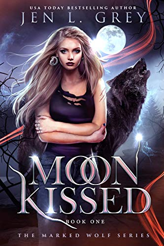 Moon Kissed (The Marked Wolf Series Book 1) Jen L. Grey
