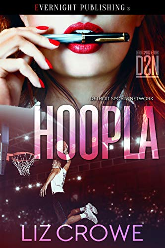 Hoopla (Detroit Sports Network Book 3) Liz Crowe