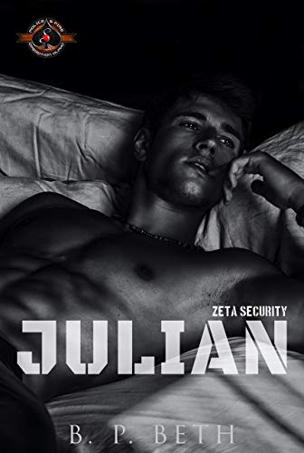 Julian (Police and Fire: Operation Alpha) (Zeta Security Book 4) B. P. Beth and Operation Alpha
