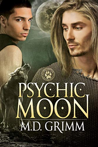 Psychic Moon (The Shifter Chronicles Book 1) M.D. Grimm
